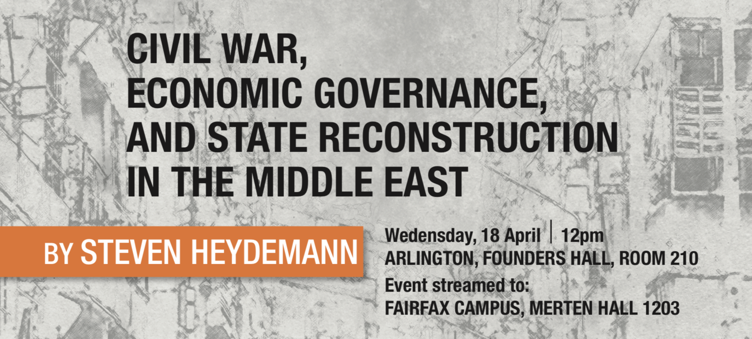 Event: Civil War, Economic Governance, and State Reconstruction in the Middle East, by Steven Heydemann