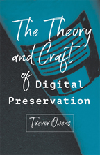 History M.A. Alum Trevor Owens publishes book on Digital Preservation