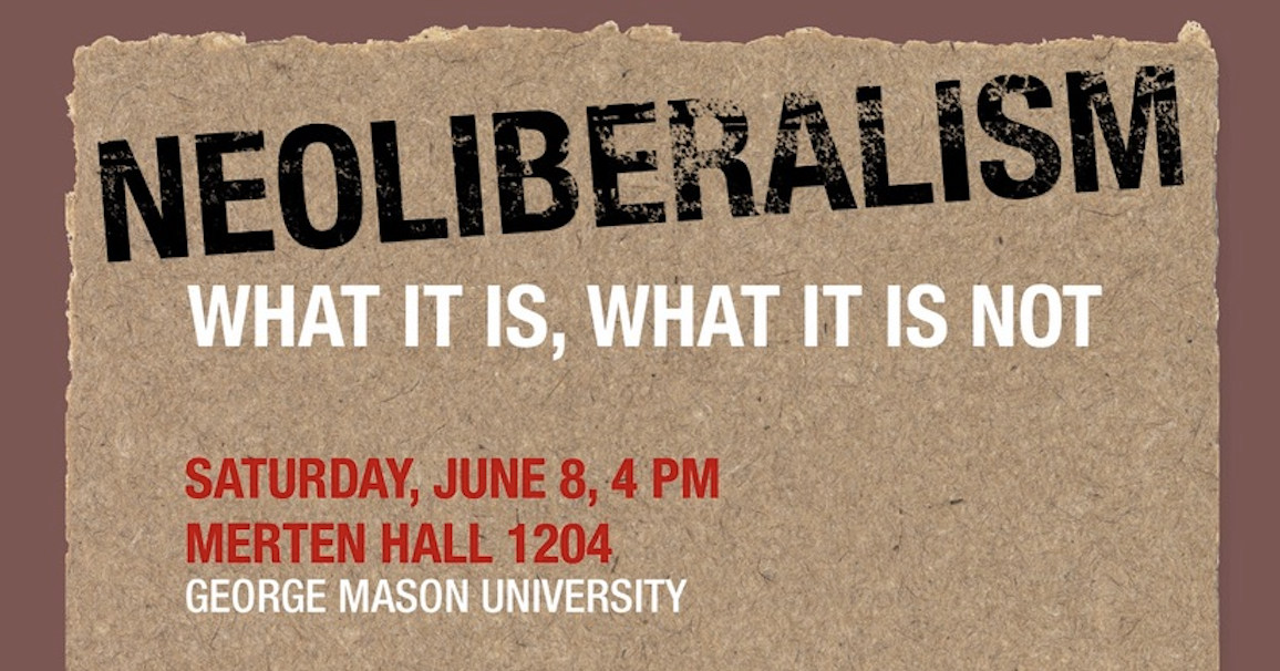 "Event Announcement - ""Neoliberalism: What it is, What it Is Not"" (June 8, 4 pm)"