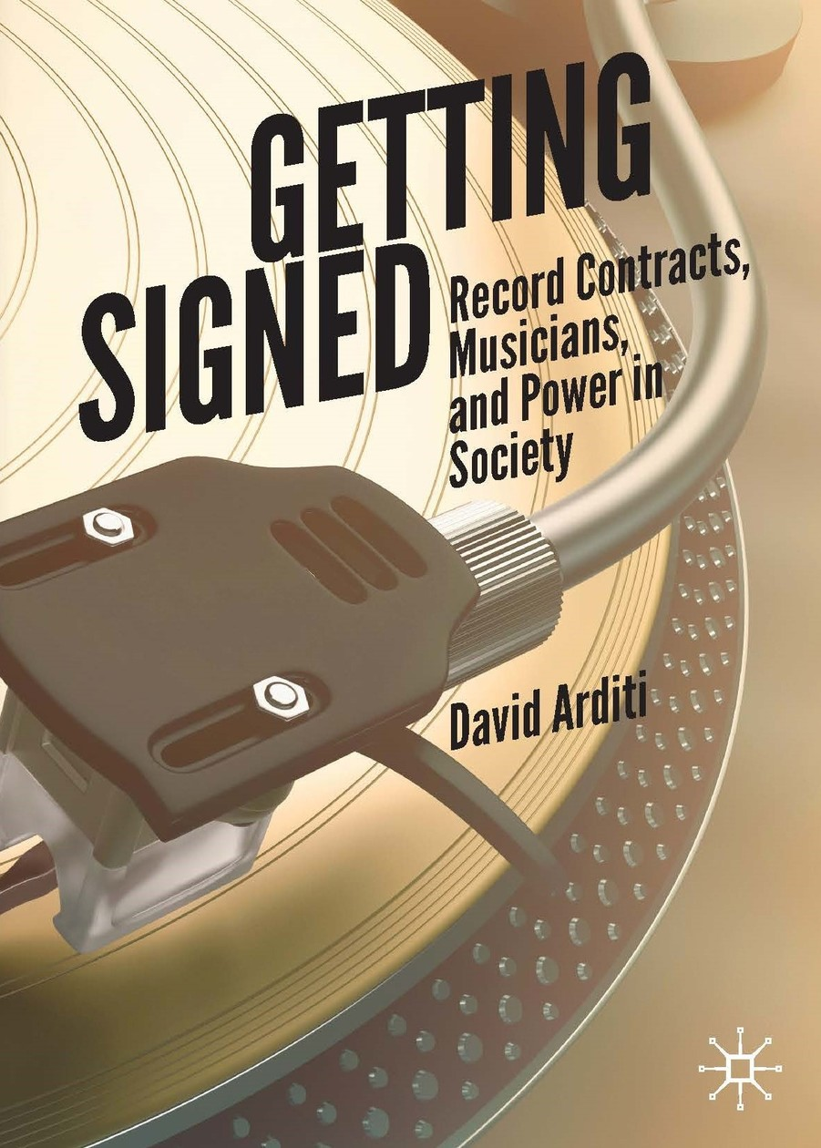 Alumni Spotlight: David Arditi Publishes New Book, Getting Signed: Record Contracts, Musicians, and Power in Society