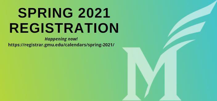 Gmu Calendar Spring 2021 Communication | News: Don't Forget to Register for Spring 2021!