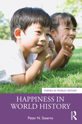 "Prof. Peter Stearns publishes book, ""Happiness in World History"" (Routledge)"