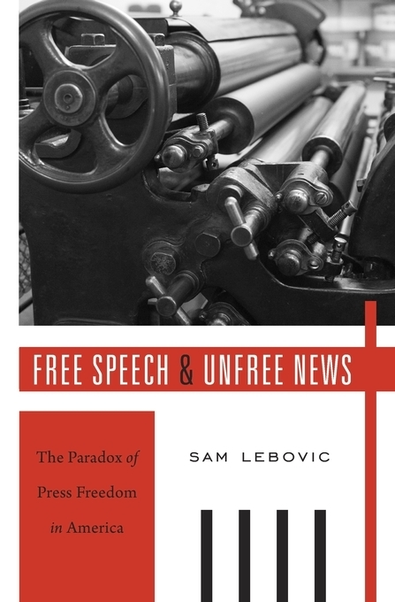 "Lebovic Publishes ""Free Speech and Unfree News,"" a New Book on Press Freedom"