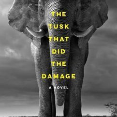 "Tania James' novel ""The Tusk That Did The Damage"" short-listed for the 2016 Orion Book Award"