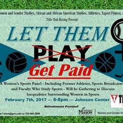 Let Them Play/Get Paid - A Panel Discussing Inequalities Surrounding Women in Sports