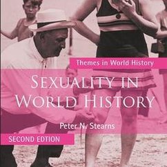 "Peter Stearns Publishes Second Edition of ""Sexuality in World History"""
