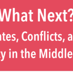 What Next? States, Conflicts & Policy in the MidEast