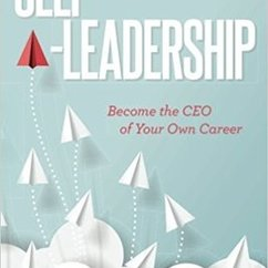 "New Book from CWB Senior Scholar Steve Gladis: ""Self-Leadership: Become the CEO of Your Own Career"""