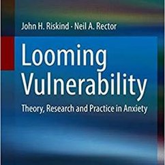 Looming Vulnerability: Theory, Research and Practice in Anxiety