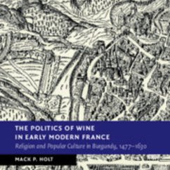 Mack Holt publishes book, The Politics of Wine in Early Modern France
