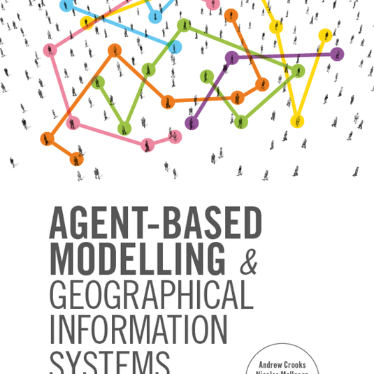"CSS Concentration Head, Andrew Crooks new publication ""Agent-Based Modelling and Geographical Information Systems: A Practical Primer"""