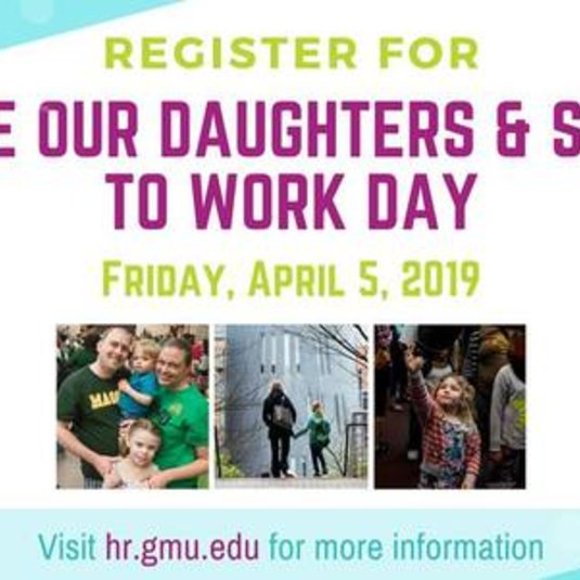 Take Our Daughters & Sons to Work day at GMU!