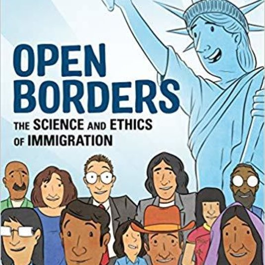 Bryan Caplan: Open Borders: The Science and Ethics of Immigration is now available for preorder
