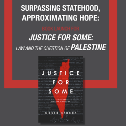 Surpassing Statehood, Approximating Hope: Book Launch for Justice for Some
