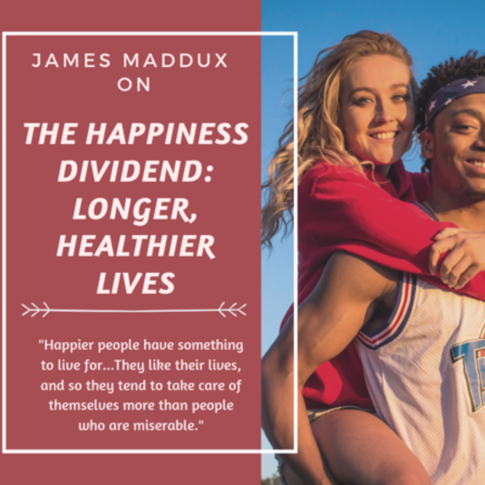 Is happiness key to a longer life? James Maddux, emeritus faculty, weighs in on how this can be true.