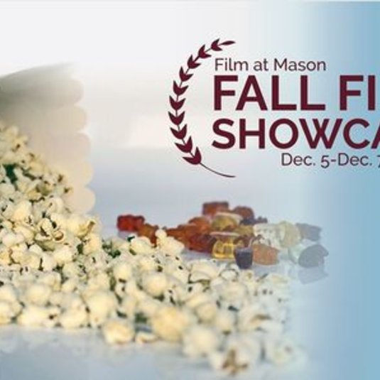 Dec 5-7 Film at Mason Fall Showcase