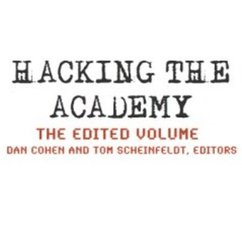Cohen and Scheinfeldt Hack the Academy