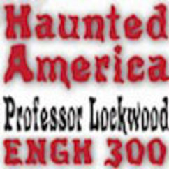 Course Spotlight: ENGH 300 - Haunted America - Spring 2013