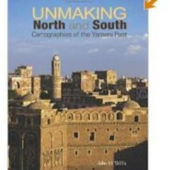 Unmaking North and South: Cartographies of the Yemeni Past, 1857-1934