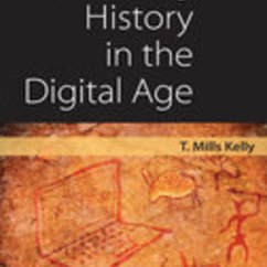 Prof. Kelly Publishes Teaching History in the Digital Age