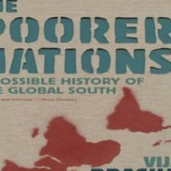 Vijay Prashad, The Poorer Nations: A Possible History of the Global South