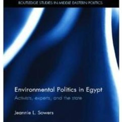 Jeannie Sowers, Environmental Politics in Egypt: Activists, Experts, and the State