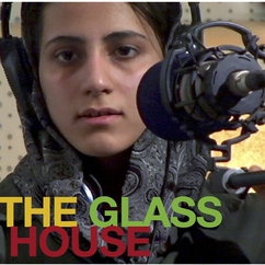 THE GLASS HOUSE: FILM SCREENING