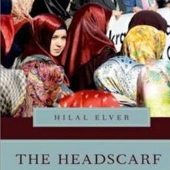 Hilal Elver, The Headscarf Controversy: Secularism and Freedom of Religion