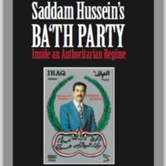Joseph Sassoon, Saddam Hussein's Ba'th Party: Inside an Authoritarian Regime