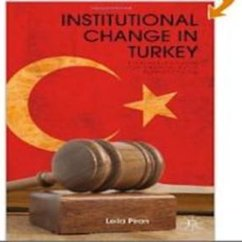 Leila Piran, Institutional Change in Turkey: The Impact of European Union Reforms on Human Rights and Policy