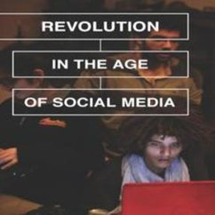 Linda Herrera, Revolution in the Age of Social Media: The Egyptian Popular Insurrection and the Internet