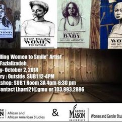 Stop Telling Women To Smile Artist Tatyana Fazlalizadeh Will be on Campus October 2nd!