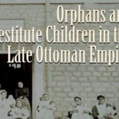 Nazan Maksudyan, Orphans and Destitute Children in the Late Ottoman Empire