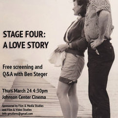 GMU Visiting Filmmakers Series: Stage Four: A Love Story: Screening and Q&A with Benjamin Steger