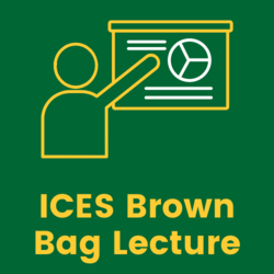 ICES Experimental Economics Brown Bag Lecture