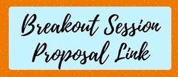Breakout Session Proposal Link